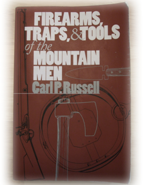 Firearms, Traps and Tools of the Mountain Men