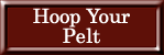 Hoop Your Pelt
